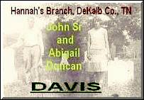 Click to view my John Davis Sr.- Abigail Duncan Family pages