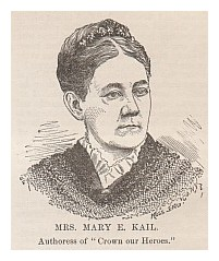 """Mrs. Mary E. Kail. Authoress of """"Corwn our Heros."""""""