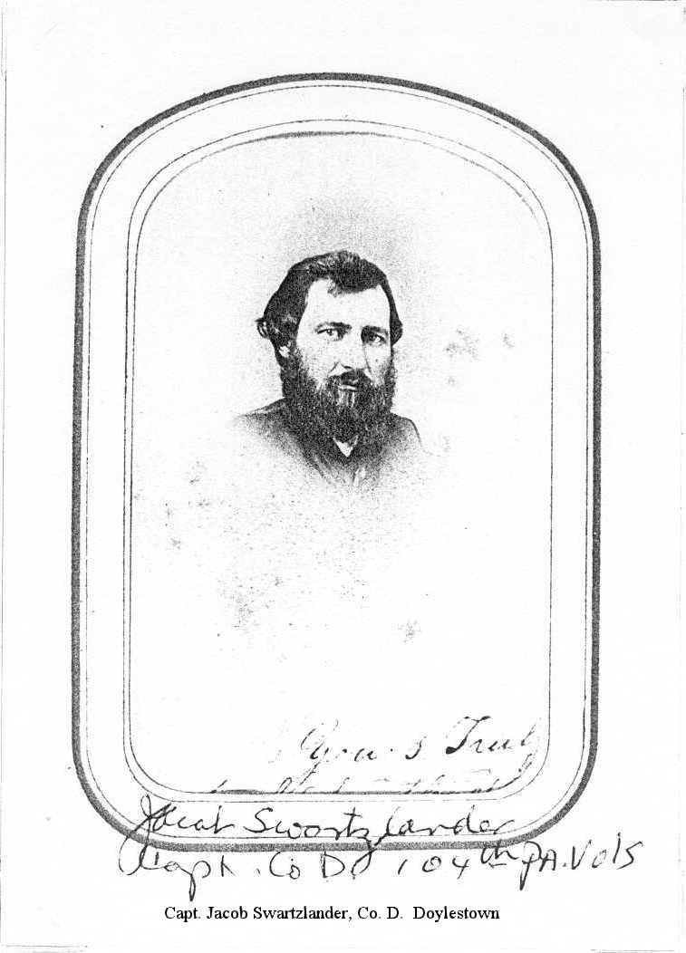 Capt. Jacob Swartzlander, Co. D.  Doylestown