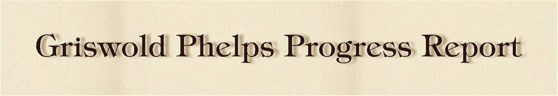 Griswold Phelps Progress Report